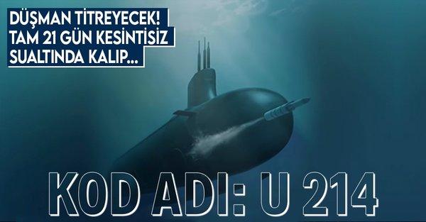 İHA ve SİHA'lar havadan U 214 denizaltından!